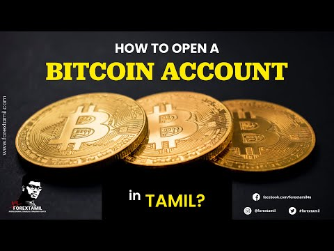 How To Open A Bitcoin Account In Tamil?