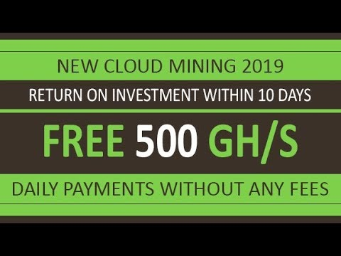 NEW FREE BITCOIN CLOUD MINING SITE 2019   500 GH/S Free Bouns