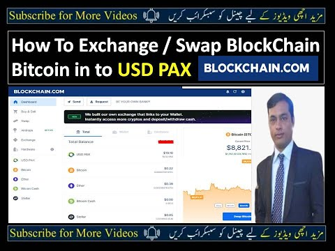 How To Exchange / Swap Blockchain Bitcoin In To USD PAX Step By Step II Urdu II Hindi II