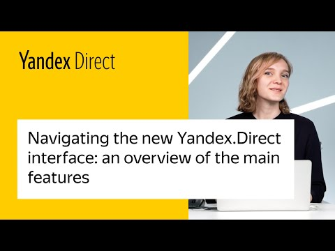 Navigating the new Yandex.Direct interface: An overview of the main features