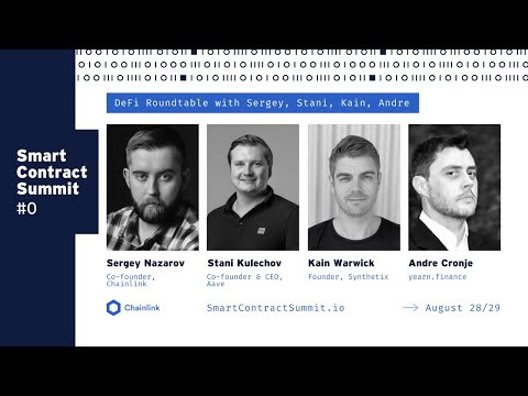 Sergey Nazarov with Andre Cronje, Stani Kulechov, and Kain Warwick: A DeFi Roundtable from...