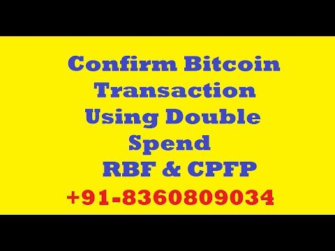Confirm Bitcoin Transaction Using Double Spend RBF & CPFP 918360809034