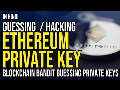 HACKING ETHEREUM PRIVATE KEYS? IN HINDI