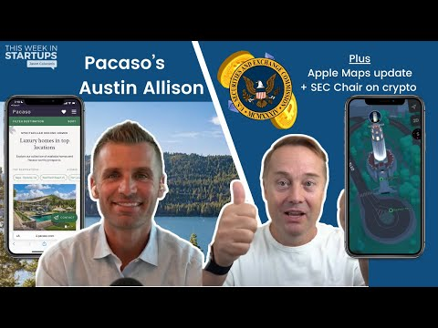 Apple Maps 3-D update, SEC Chair tips off coming crypto regulation + Pacaso's Austin Allison...