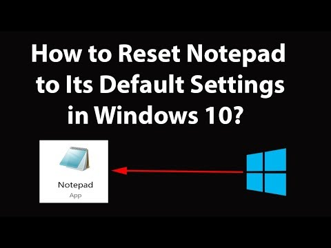 How to Reset Notepad to Its Default Settings in Windows 10?