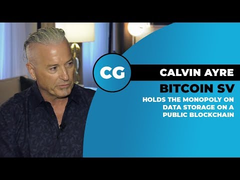 Calvin Ayre: Bitcoin SV controls a global monopoly on immutable data storage on a public...