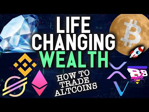 HOW TO TRADE ALTCOINS FOR LIFE CHANGING WEALTH?