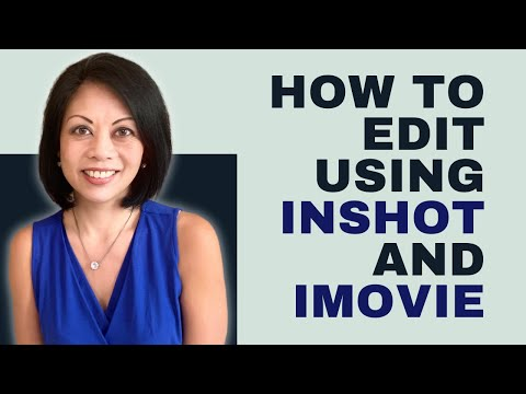 How to edit clips and add titles using InShot and iMovie - from an iPhone